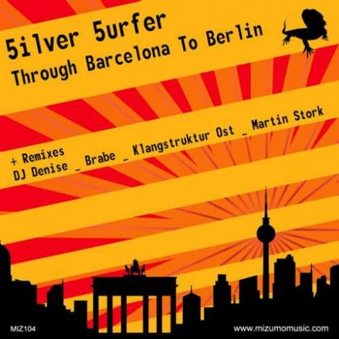 2011 5ilver 5urfer - Through Barcelona To Berlin (Brabe Remix) [Mizumo Music]