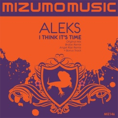 2012 Aleks - I Think It's Time (Brabe Remix) [Mizumo Music]